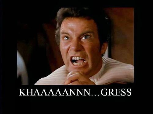 Khaaaaan....gress!